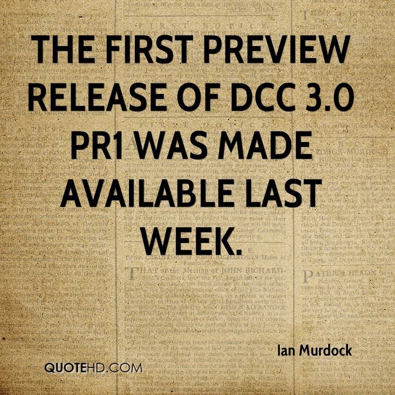 The first preview release of DCC 3.0 PR1 was made available last week.