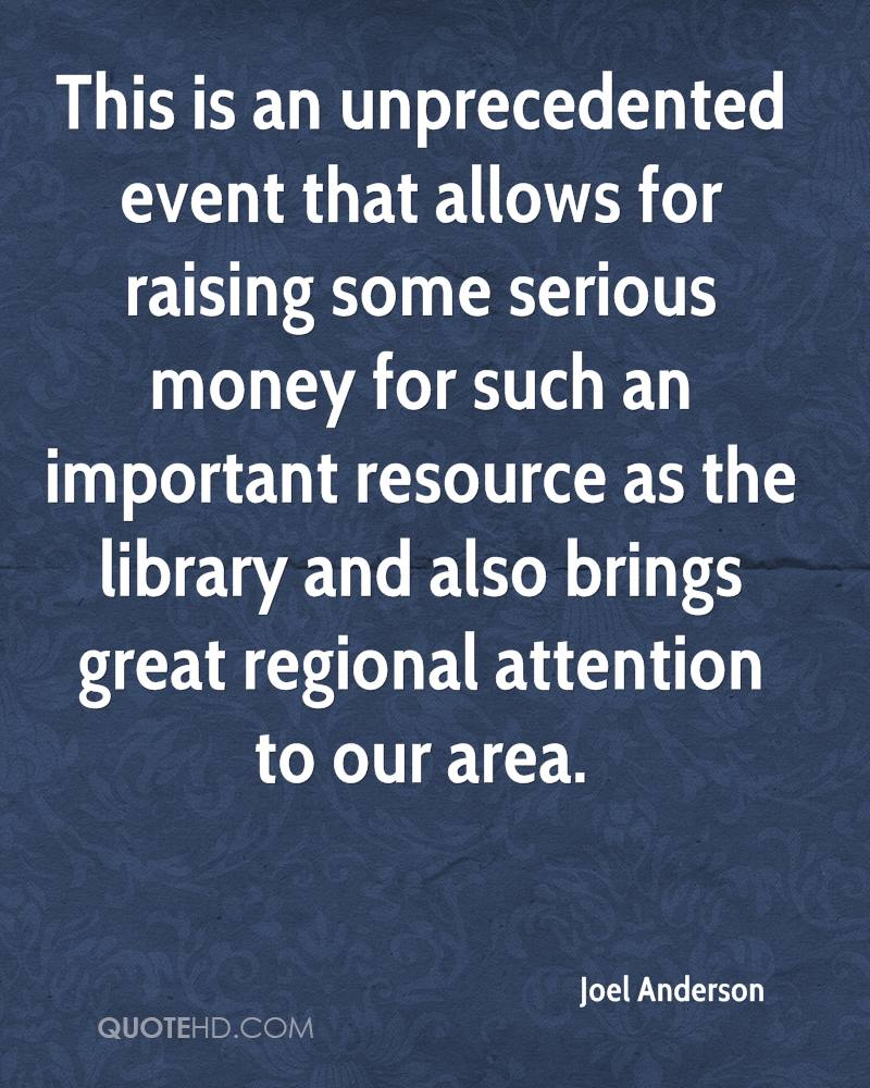This is an unprecedented event that allows for raising some serious money for such an important resource as the library and also brings great regional attention to our area.