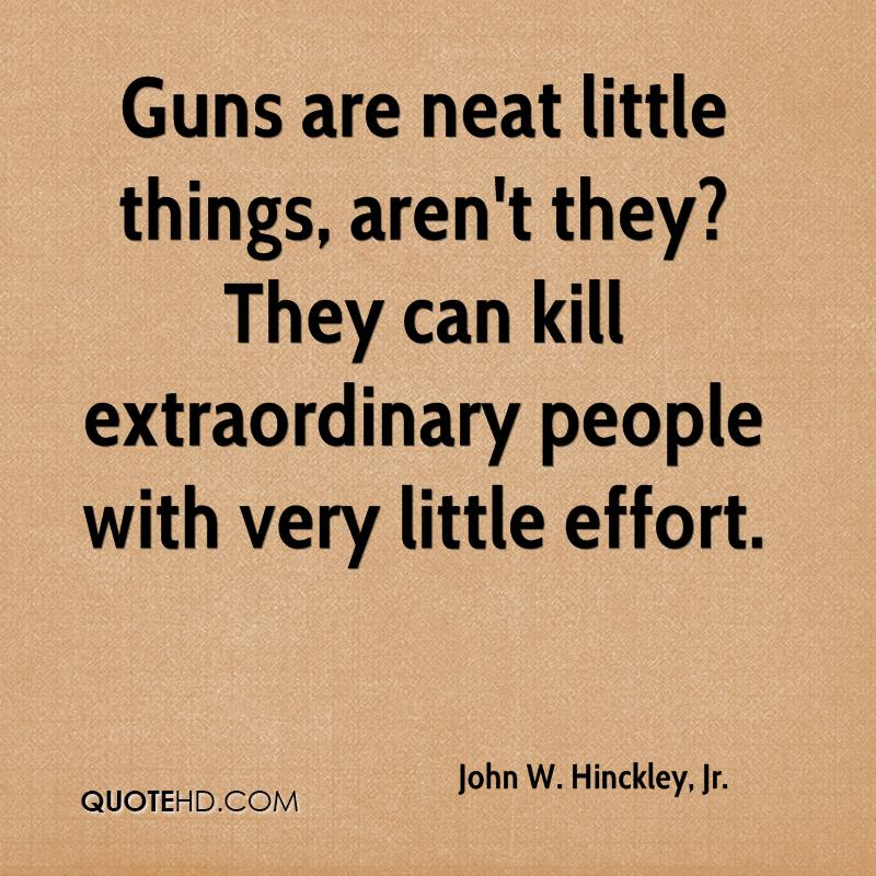 Guns are neat little things, aren't they? They can kill extraordinary people with very little effort.