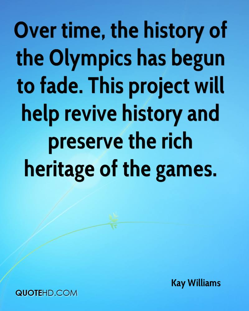 Over time, the history of the Olympics has begun to fade. This project will help revive history and preserve the rich heritage of the games.