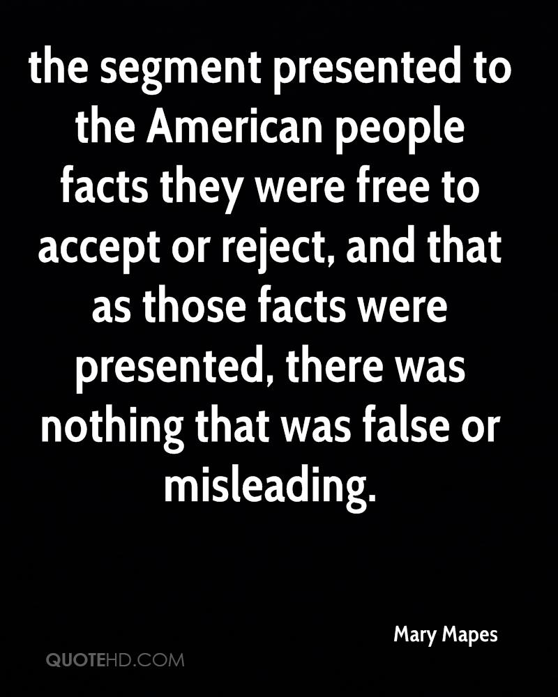 the segment presented to the American people facts they were free to accept or reject, and that as those facts were presented, there was nothing that was false or misleading.