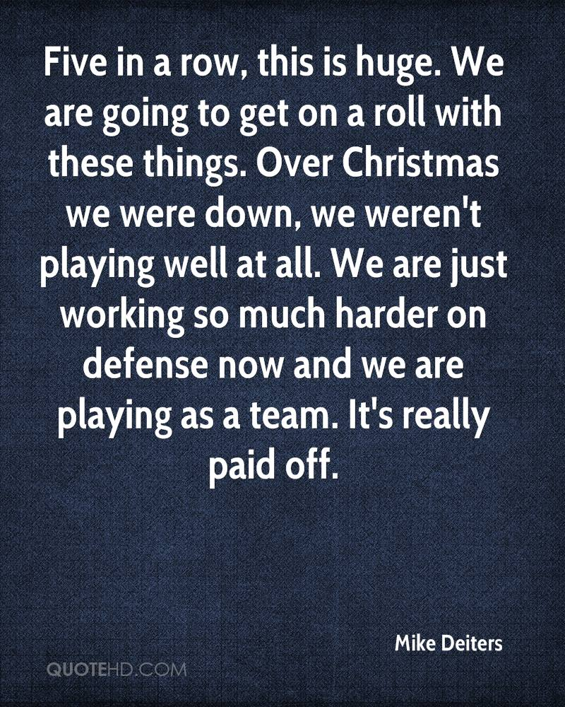 Five in a row, this is huge. We are going to get on a roll with these things. Over Christmas we were down, we weren't playing well at all. We are just working so much harder on defense now and we are playing as a team. It's really paid off.