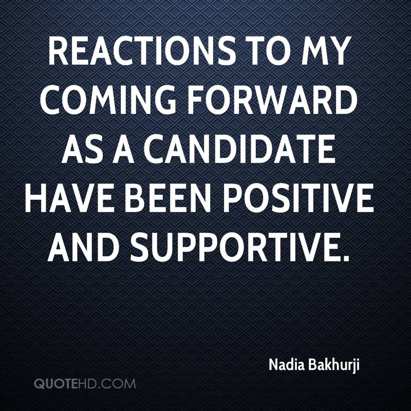 Reactions to my coming forward as a candidate have been positive and supportive.