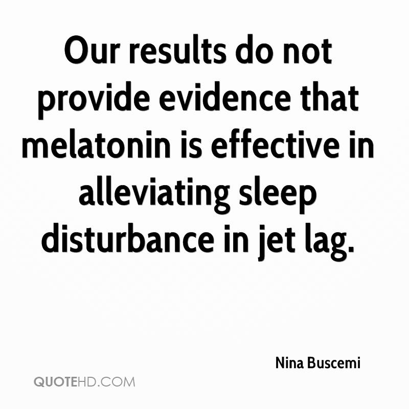 Our results do not provide evidence that melatonin is effective in alleviating sleep disturbance in jet lag.