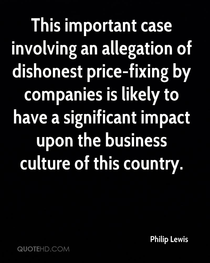 This important case involving an allegation of dishonest price-fixing by companies is likely to have a significant impact upon the business culture of this country.