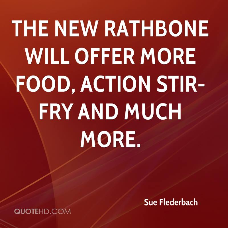 The new Rathbone will offer more food, action stir-fry and much more.