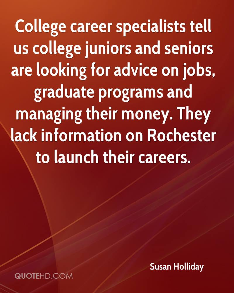 susan holliday quotes quotehd college career specialists tell us college juniors and seniors are looking for advice on jobs
