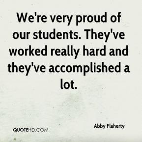 Abby Flaherty - We're very proud of our students. They've worked really hard and they've accomplished a lot.