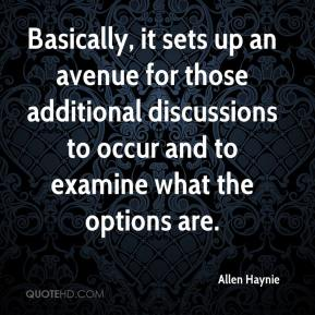 Allen Haynie - Basically, it sets up an avenue for those additional discussions to occur and to examine what the options are.