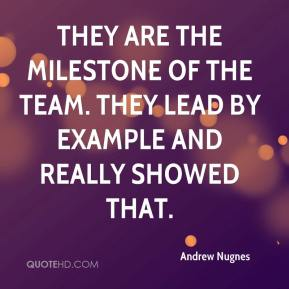 Andrew Nugnes - They are the milestone of the team. They lead by example and really showed that.