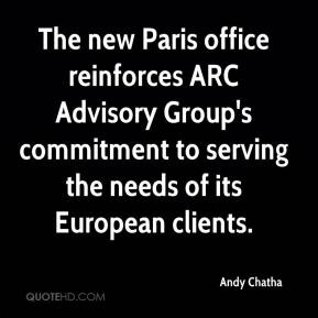 Andy Chatha - The new Paris office reinforces ARC Advisory Group's commitment to serving the needs of its European clients.