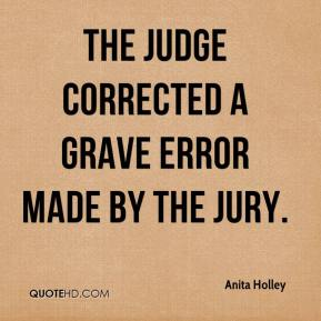 Anita Holley - The judge corrected a grave error made by the jury.