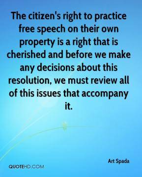 The citizen's right to practice free speech on their own property is a right that is cherished and before we make any decisions about this resolution, we must review all of this issues that accompany it.