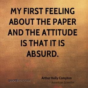 My first feeling about the paper and the attitude is that it is absurd.