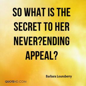 Barbara Lounsberry - So what is the secret to her never?ending appeal?