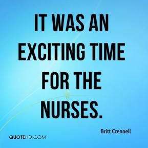 Britt Crennell - It was an exciting time for the nurses.