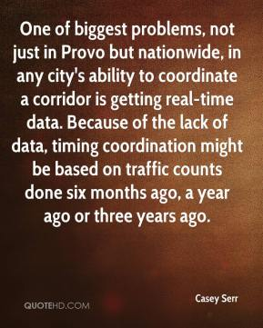 Casey Serr - One of biggest problems, not just in Provo but nationwide, in any city's ability to coordinate a corridor is getting real-time data. Because of the lack of data, timing coordination might be based on traffic counts done six months ago, a year ago or three years ago.