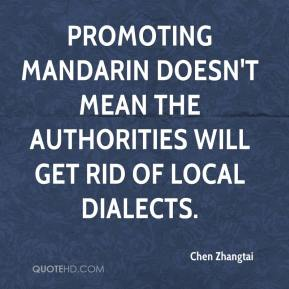 Chen Zhangtai - Promoting Mandarin doesn't mean the authorities will get rid of local dialects.