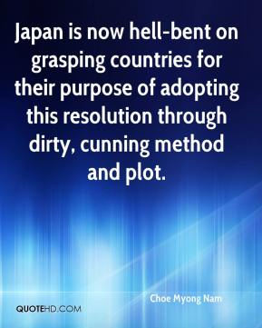 Choe Myong Nam - Japan is now hell-bent on grasping countries for their purpose of adopting this resolution through dirty, cunning method and plot.