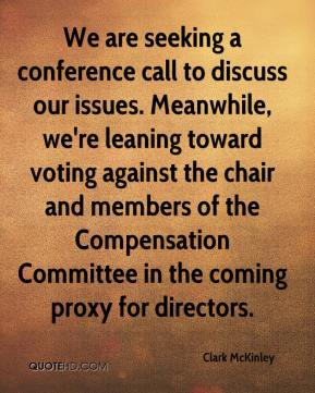 We are seeking a conference call to discuss our issues. Meanwhile, we're leaning toward voting against the chair and members of the Compensation Committee in the coming proxy for directors.