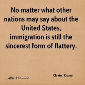 Clayton Cramer - No matter what other nations may say about the United States, immigration is still the sincerest form of flattery.