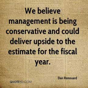 Dan Renouard - We believe management is being conservative and could deliver upside to the estimate for the fiscal year.