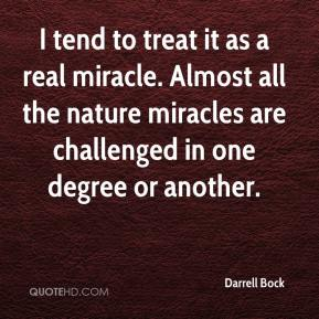 Darrell Bock - I tend to treat it as a real miracle. Almost all the nature miracles are challenged in one degree or another.