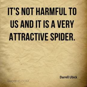 Darrell Ubick - It's not harmful to us and it is a very attractive spider.