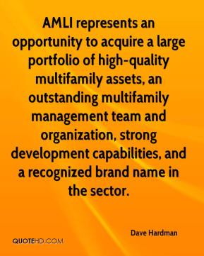 Dave Hardman - AMLI represents an opportunity to acquire a large portfolio of high-quality multifamily assets, an outstanding multifamily management team and organization, strong development capabilities, and a recognized brand name in the sector.