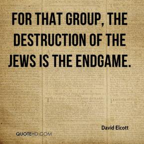 David Elcott - For that group, the destruction of the Jews is the endgame.