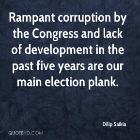 Dilip Saikia - Rampant corruption by the Congress and lack of development in the past five years are our main election plank.