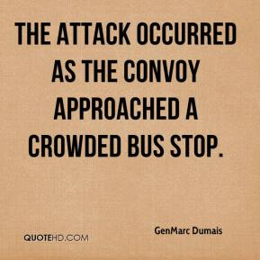 The attack occurred as the convoy approached a crowded bus stop.