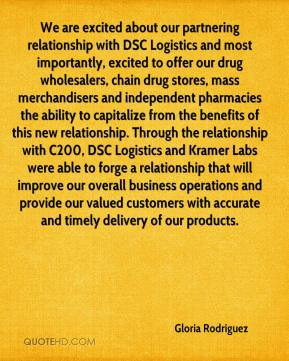 Gloria Rodriguez - We are excited about our partnering relationship with DSC Logistics and most importantly, excited to offer our drug wholesalers, chain drug stores, mass merchandisers and independent pharmacies the ability to capitalize from the benefits of this new relationship. Through the relationship with C200, DSC Logistics and Kramer Labs were able to forge a relationship that will improve our overall business operations and provide our valued customers with accurate and timely delivery of our products.
