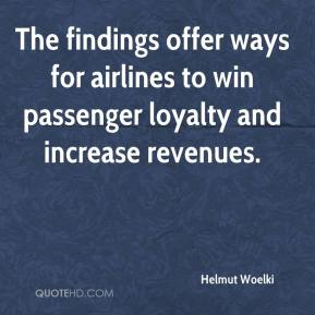 Helmut Woelki - The findings offer ways for airlines to win passenger loyalty and increase revenues.