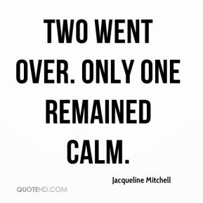 Jacqueline Mitchell - Two went over. Only one remained calm.