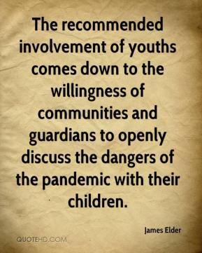 James Elder - The recommended involvement of youths comes down to the willingness of communities and guardians to openly discuss the dangers of the pandemic with their children.