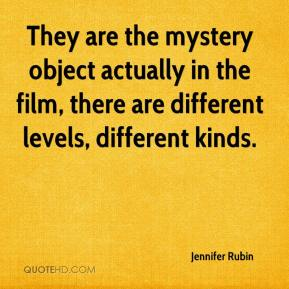 They are the mystery object actually in the film, there are different levels, different kinds.