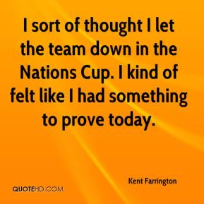 Kent Farrington  - I sort of thought I let the team down in the Nations Cup. I kind of felt like I had something to prove today.