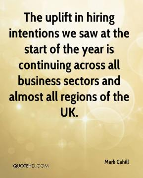 Mark Cahill  - The uplift in hiring intentions we saw at the start of the year is continuing across all business sectors and almost all regions of the UK.