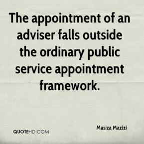 Masiza Mazizi  - The appointment of an adviser falls outside the ordinary public service appointment framework.