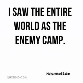 Mohammed Babar  - I saw the entire world as the enemy camp.