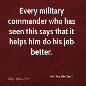 Every military commander who has seen this says that it helps him do his job better.