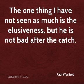 Paul Warfield  - The one thing I have not seen as much is the elusiveness, but he is not bad after the catch.
