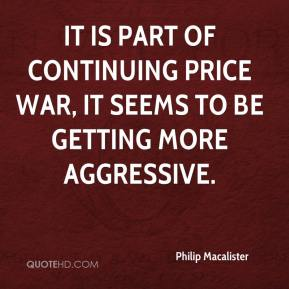 Philip Macalister  - It is part of continuing price war, it seems to be getting more aggressive.