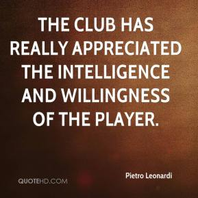 Pietro Leonardi  - The club has really appreciated the intelligence and willingness of the player.
