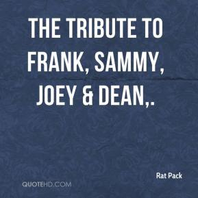Rat Pack  - The Tribute to Frank, Sammy, Joey & Dean.