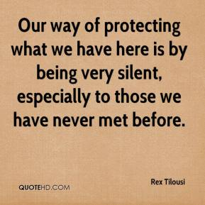 Our way of protecting what we have here is by being very silent, especially to those we have never met before.