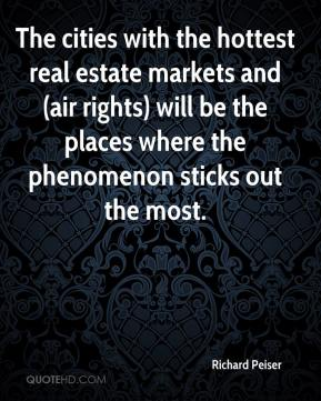 Richard Peiser  - The cities with the hottest real estate markets and (air rights) will be the places where the phenomenon sticks out the most.