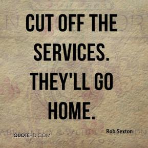 Cut off the services. They'll go home.