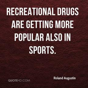 Roland Augustin  - Recreational drugs are getting more popular also in sports.